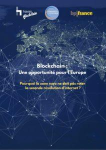 Blockchain : une opportunité pour l'Europe. Pourquoi la zone euro ne doit pas rater la seconde révolution d'internet ?